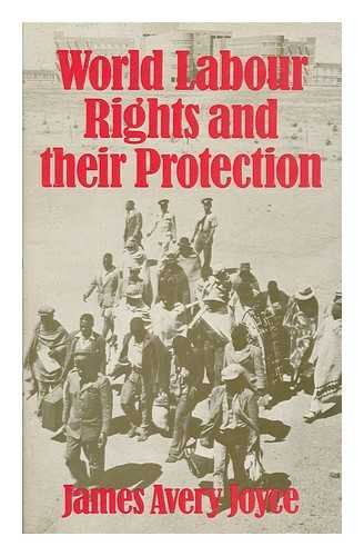 World labour rights and their protection: Joyce, James Avery