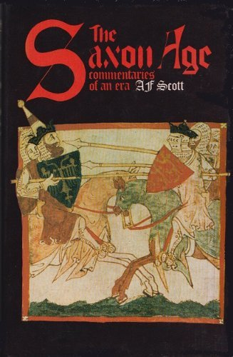 The Saxon Age: Commentaries of an Era