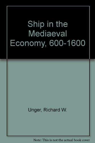 9780856649493: Ship in the Mediaeval Economy, 600-1600