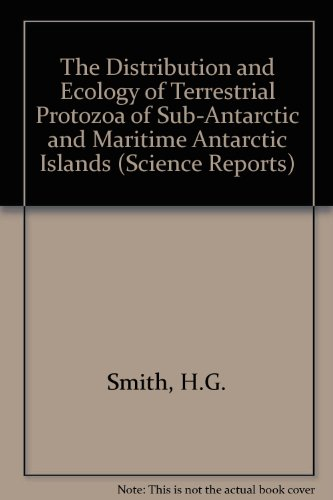 The Distribution and Ecology of Terrestrial Protozoa of Sub-Antarctic and Maritime Antarctic ...