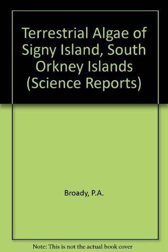 The Terrestrial Algae of Signy Island, South Orkney Islands.: P. A. Broady.