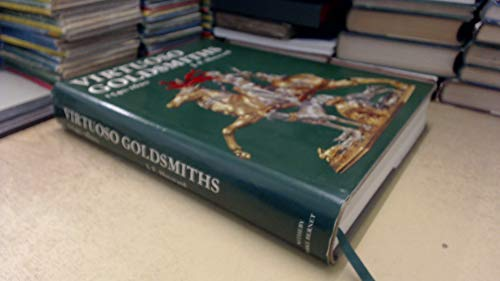 9780856670053: Virtuoso Goldsmiths and the Triumph of Mannerism 1540-1620