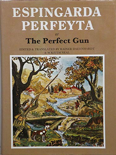 9780856670145: Espingarda Perfeyta or The Perfect Gun