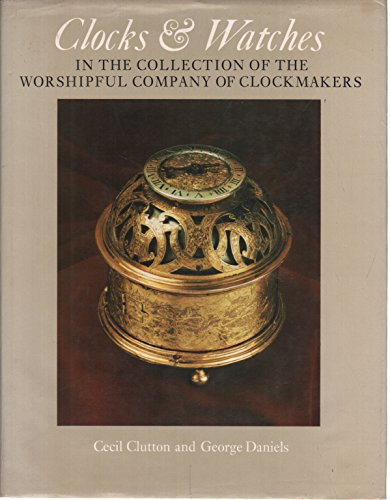 9780856670190: Clocks and Watches: The Collection of the Worshipful Company of Clockmakers