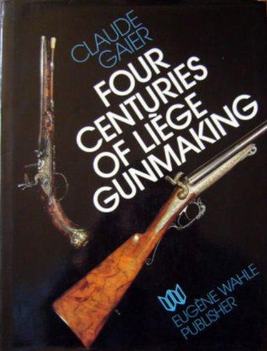 9780856670282: Four centuries of Liège, gunmaking