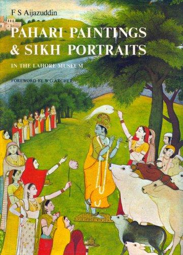 PAHARI PAINTINGS AND SIKH PORTAITS IN THE LAHORE MUSEUM: Aijazuddin, F. S.
