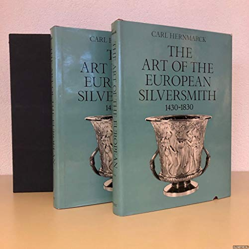 The Art of the European Silversmith 1430-1830.: Hernmarck, Carl