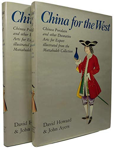 China for the West: Chinese Porcelain and Other Decorative Arts for Export Illustrated from the M...