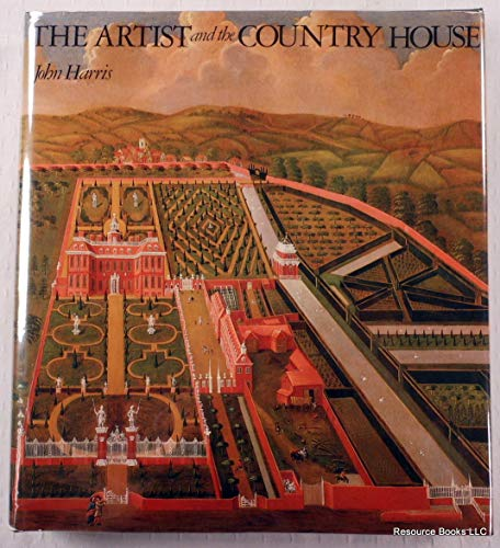 The Artist and the Country House: A History of Country House and Garden View Painting in Britain,...