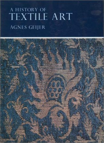 A History of Textile Art.: Geijer,Agnes.