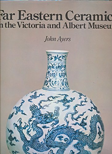 9780856670763: Far Eastern Ceramics in the Victoria and Albert Museum (vol.6)