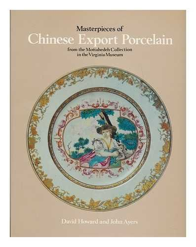 Masterpieces of Chinese Export Porcelain from the: David Sanctuary Howard;