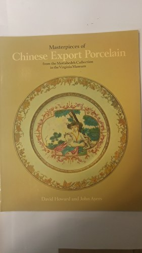 9780856670855: Masterpieces of Chinese Export Porcelain: from the Mottahedeh Collection in the Virginia Museum