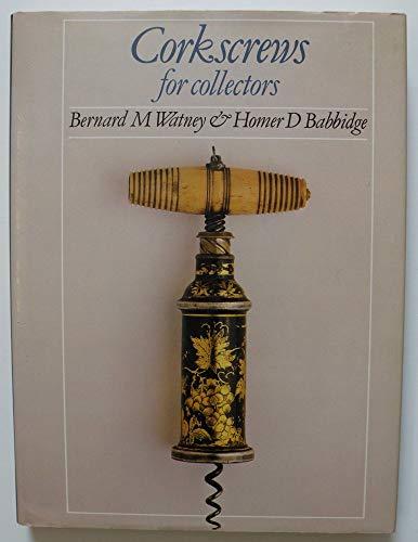 Corkscrews for collectors.: Watney, Bernard M/Babbidge, Homer D
