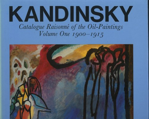 Kandinsky: Catalogue Raisonne of the Oil-Paintings, Volume: Kandinsky, Wassily and
