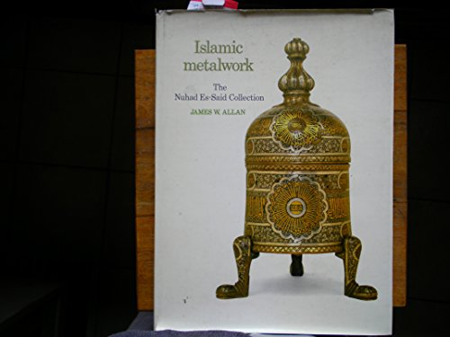 Islamic Metalwork. The Nuhad Es-Said Collection.: James W. Allan.