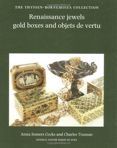 9780856671722: Renaissance Jewels, Gold Boxes And Objets De Vertu: The Thyssen-bornemisza Collection