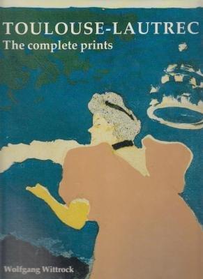 9780856671920: Toulouse-Lautrec: The Complete Prints