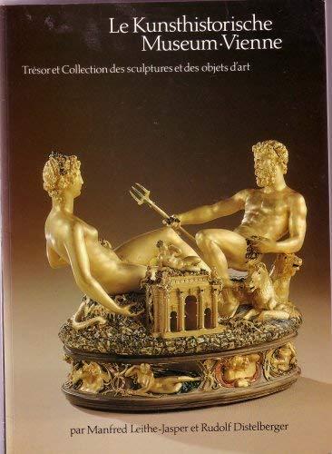 9780856672057: Le Kunsthistorische Museum-vienne Tresor Et Collection Des Sculptures Et Des Objets D'art