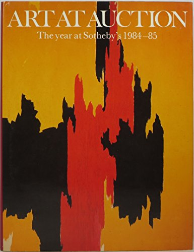 9780856673030: Art at Auction: The Year at Sotheby's 1984-85 (SOTHEBY'S ART AT AUCTION)