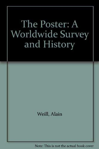 9780856673092: The Poster: A Worldwide Survey and History