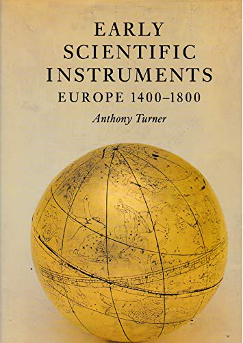 9780856673191: Early Scientific Instruments: Europe, 1400-1800