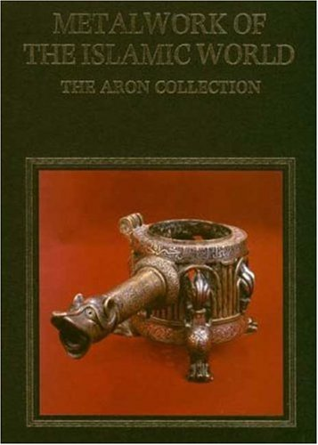 9780856673276: Metalwork of the Islamic World: The Aron Collection