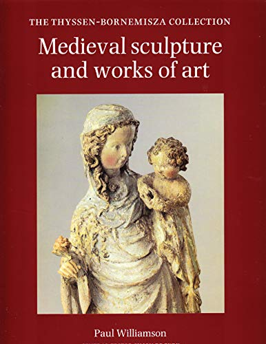 9780856673351: Medieval Sculpture and Words of Art: The Thyssen Bornemisza Collection