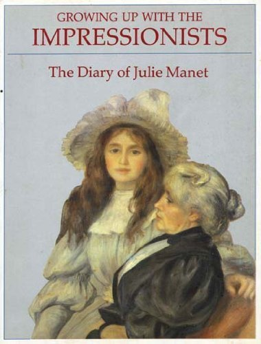 9780856673405: Growing Up With the Impressionists: The Diary of Julie Manet