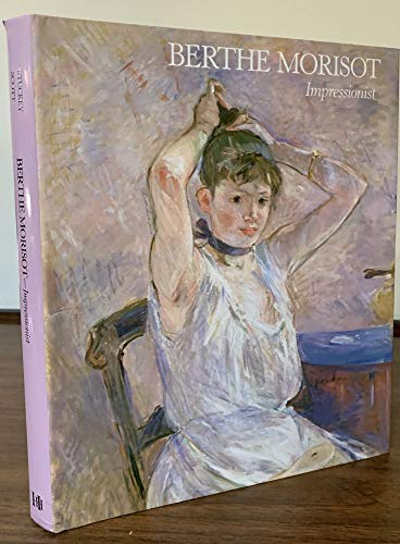 9780856673467: Berthe Morisot: Impressionist, 1841-95