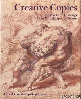 9780856673504: Creative Copies: Interpretative Drawings from Michelangelo to Picasso