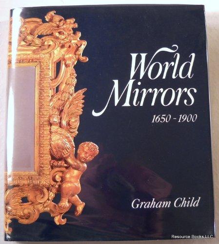 9780856673559: World Mirrors: 1650-1900