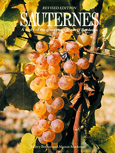 9780856673603: Sauternes: A Study of the Great Sweet Wines of Bordeaux