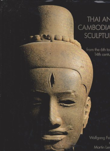 9780856673610: Thai and Cambodian Sculpture: From Sixth to the Fourteenth Centuries