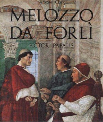 9780856673719: Melozzo Da Forli: Pictor Papalis