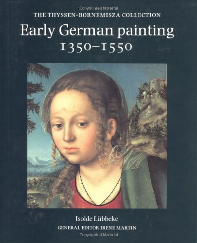 Early German painting : 1350 - 1550.: L�bbeke, Isolde: