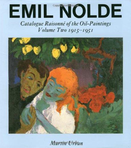 9780856673771: Emil Nolde: Catalogue Raisonne of the Oil Paintings: Volume Two 1915-1951: A Catalogue Raisonne of the Oil Paintings: 1915-51 v. 2