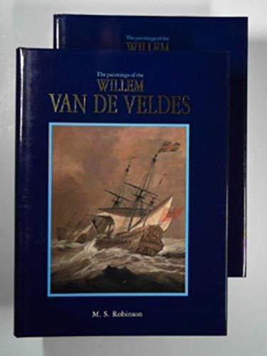 Paintings of Willem Van De Veldes: Robinson, M. S.