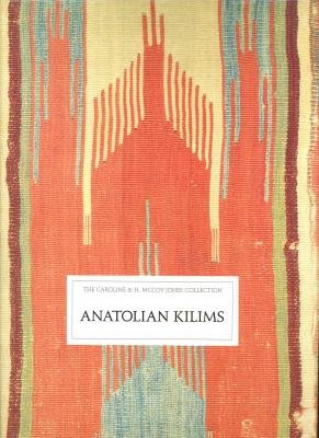 Anatolian Kilims: The Caroline & H. McCoy Jones Collection