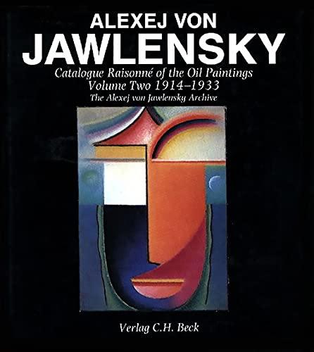 Alexej von Jawlensky: Oil Paintings 1914-33 v. 2: Catalogue Raisonne (Hardback): Maria Jawlensky, ...