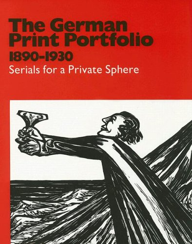 The German Print Portfolio, 1890-1930. Serials for a Private Sphere.