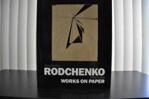 Alexander Rodchenko 1914-1920 Works on Paper: Dowling,John, David Elliott and Alexander Laurentiev ...