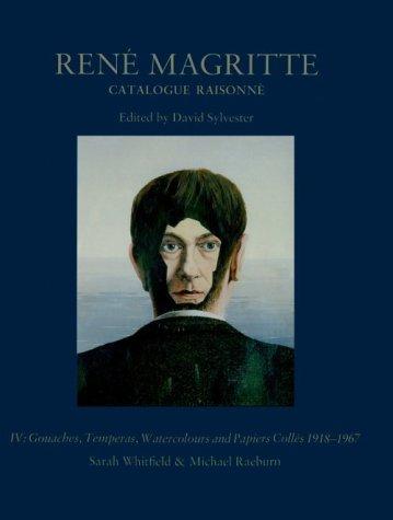 Rene Magritte: Catalogue Raisonne : Gouaches, Temperas, Watercolours and Papiers Colles 1918-1967 ...