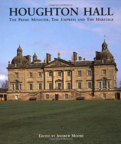 9780856674389: Houghton Hall: The Prime Minister, the Empress and the Heritage