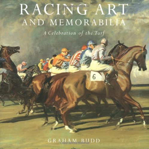 9780856674853: Racing Art and Memorabilia: A Celebration of the Turf