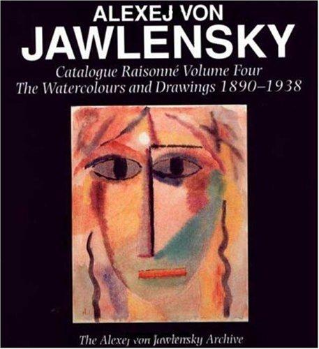 9780856674860: Alexej Von Jawlensky, Volume Four: Catalogue Raisonné of the Oil Paintings (The Alexej Von Jawlensky Archive Series)