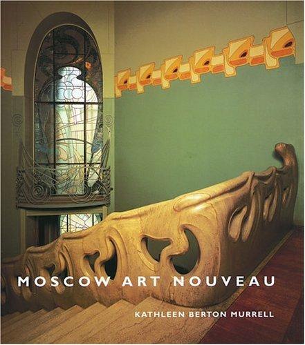 9780856674884: Moscow Art Nouveau
