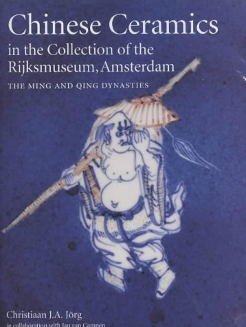 9780856674891: Chinese Ceramics in the Collection of the Rijksmuseum, Amsterdam: The Ming and Qing Dynasties