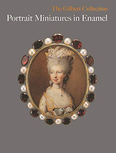 Portrait Miniatures in Enamel - the Gilbert Collection