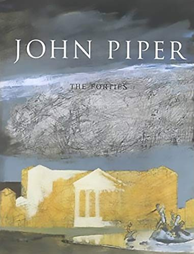 9780856675348: John Piper: The Forties